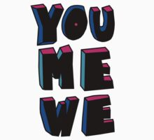 YOU+ME+WE T-Shirt
