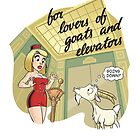 For Lovers of Goats and Elevators by Richard Bailey