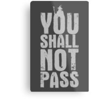 You Shall Not Pass - light grey Metal Print