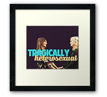 Tragically, we are both heterosexual. Framed Print
