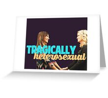 Tragically, we are both heterosexual. Greeting Card