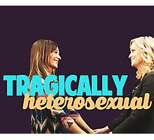 Tragically, we are both heterosexual. Photographic Print