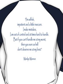 "Marilyn Monroe, ""I'm selfish, impatient and a little insecure. T-Shirt"