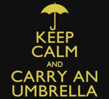 Keep Calm And Carry An Umbrella by Garaga