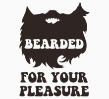 Bearded For Your Pleasure by TheShirtYurt