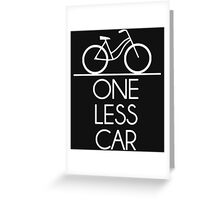 One Less Car Earth Friendly Bicycle Greeting Card