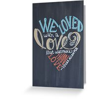 More than Love Greeting Card