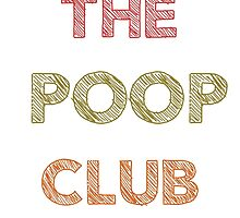 The Poop Club by zearabocala
