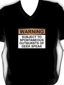 WARNING: SUBJECT TO SPONTANEOUS OUTBURSTS OF GEEK SPEAK T-Shirt