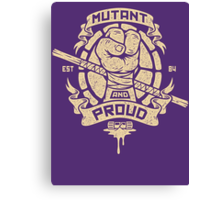 Mutant and Proud! (Donnie) Canvas Print