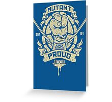 Mutant and Proud! (Leo) Greeting Card
