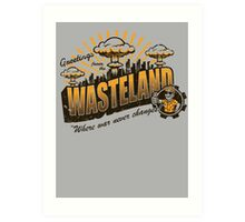 Greetings from the Wasteland! Art Print