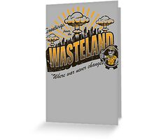 Greetings from the Wasteland! Greeting Card