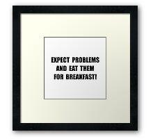 Eat Problems Breakfast Framed Print