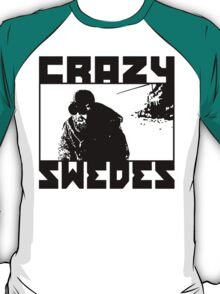 Crazy Swedes T-Shirt