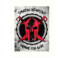 Spartan WorkOut - Prepare for Glory Art Print