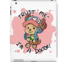 Trust Me- I'm a Doctor! (Chopper) iPad Case/Skin