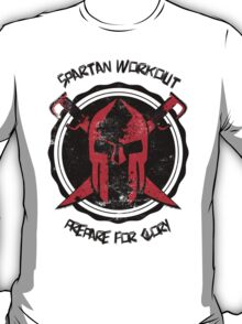 Spartan WorkOut - Prepare for Glory T-Shirt