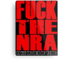 Fuck The NRA - Shootings Metal Print
