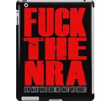 Fuck The NRA - Shootings iPad Case/Skin