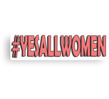 Yes All Women #2 Canvas Print