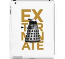 EXTERMINATE 1 iPad Case/Skin