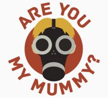 R U MY MUMMY? by nextroundsonme