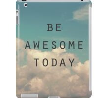 Be Awesome Today iPad Case/Skin