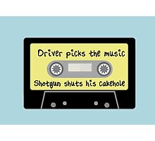 Driver Picks the Music, Shotgun Shuts His Cakehole Photographic Print