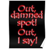 Shakespeare, LADY MACBETH. Out, damned spot! out, I say! Theater, BLACK Poster