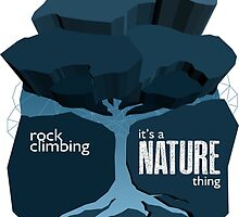 Rock Climbing - It's a Nature Thing in Blue by andabelart