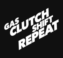Fast Style 'Gas, Clutch, Shift, Repeat' Furiously Cool TShirt and Accessories by Albany Retro