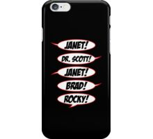 Janet! Dr. Scott! Janet! Brad! Rocky! iPhone Case/Skin