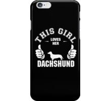 This Girl Loves Her Dachshund iPhone Case/Skin