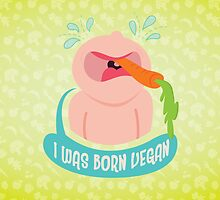 I was born to be vegan by Zee Wilson