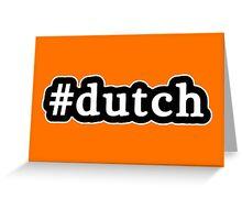 Dutch - Hashtag - Black & White Greeting Card