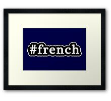 French - Hashtag - Black & White Framed Print