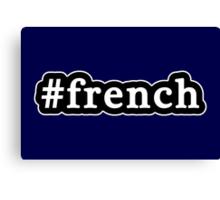 French - Hashtag - Black & White Canvas Print