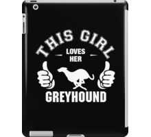 This Girl Loves Her Greyhound iPad Case/Skin