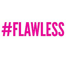 #FLAWLESS Photographic Print