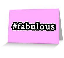 Fabulous - Hashtag - Black & White Greeting Card