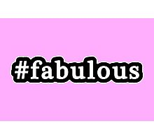 Fabulous - Hashtag - Black & White Photographic Print