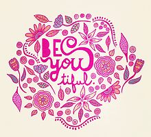 Be You- tiful (pink edition) by sandra arduini