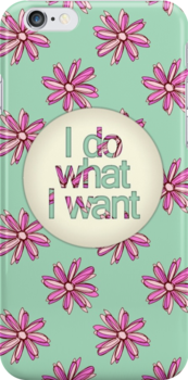 I do what I want by Perrin Le Feuvre