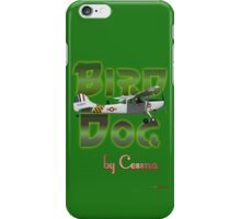 Bird Dog By Cessna iPhone Case/Skin