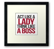 Act and think Framed Print