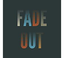 Fade Out Photographic Print