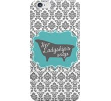 "Downton Abbey ""Her Ladyship's Soap"" iPhone Case/Skin"