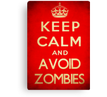Keep calm and avoid zombies. Canvas Print