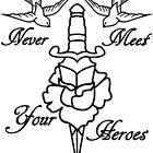 Never Meet Your Heroes by Leevis